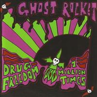 Ghost Rocket – Drug Freedom